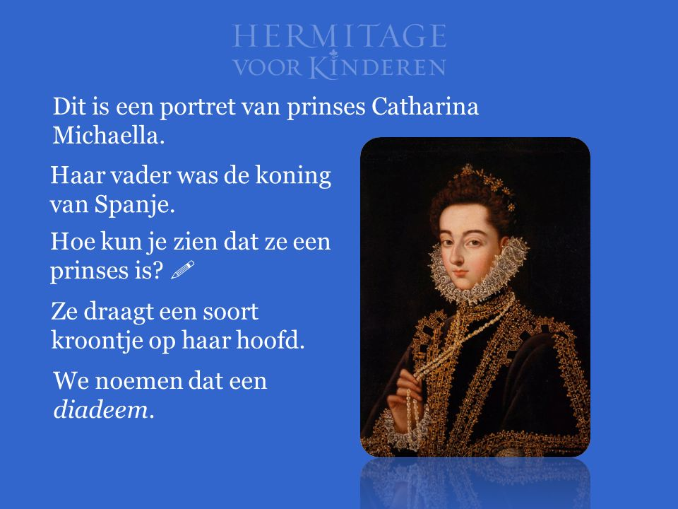 Dit is een portret van prinses Catharina Michaella.