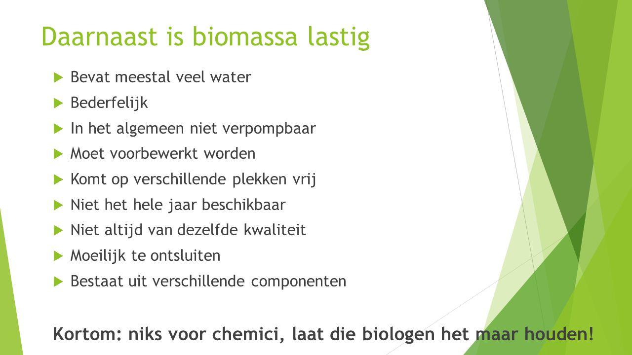 Daarnaast is biomassa lastig
