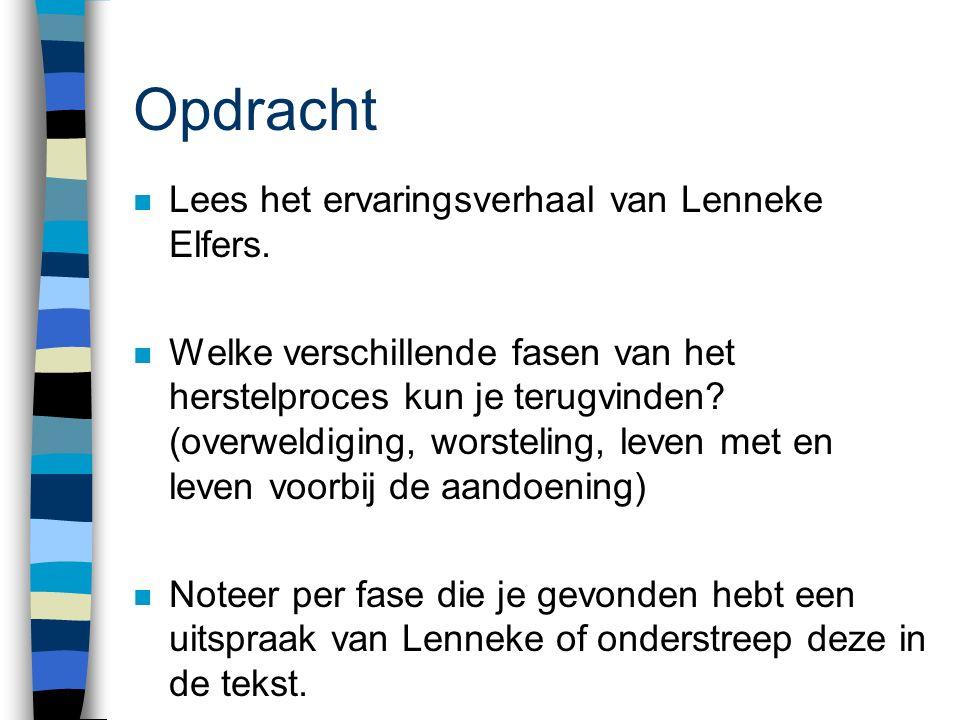 Opdracht Lees het ervaringsverhaal van Lenneke Elfers.