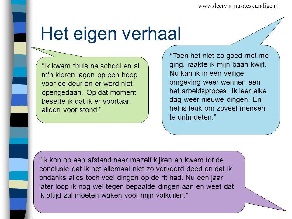 www.deervaringsdeskundige.nl Het eigen verhaal.