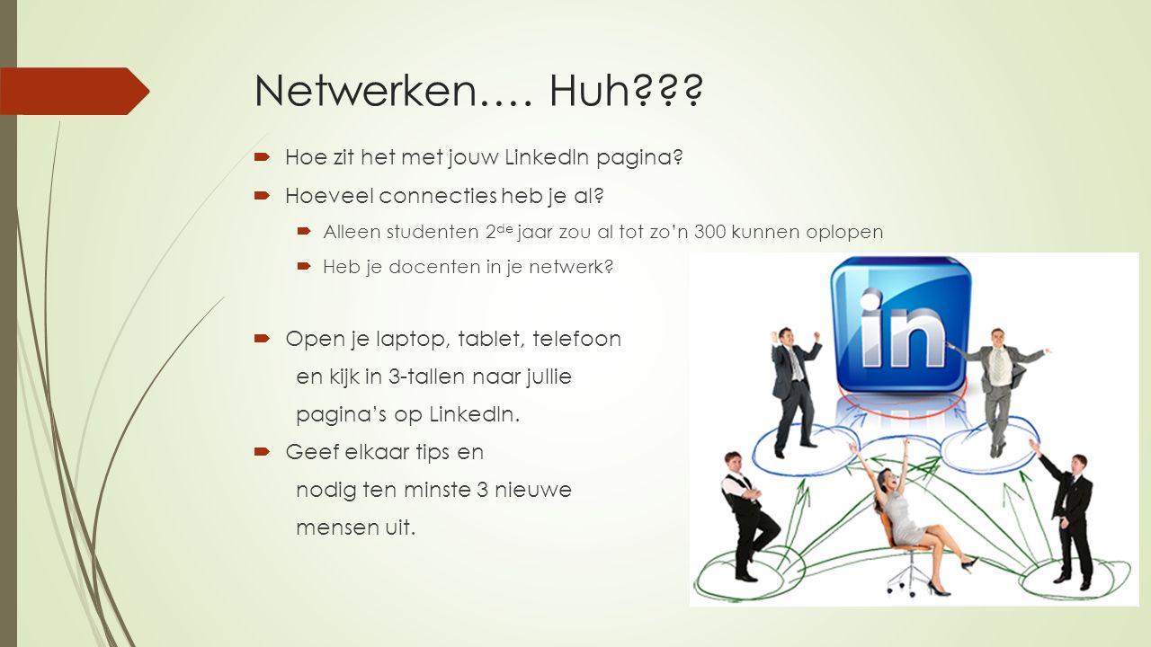Netwerken…. Huh Hoe zit het met jouw LinkedIn pagina