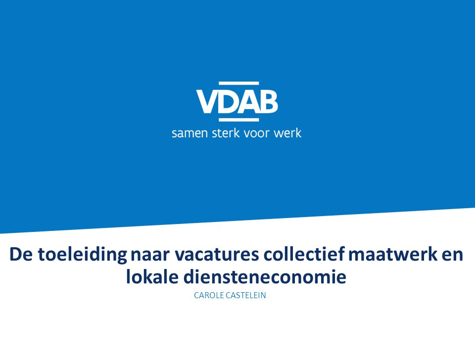 De toeleiding naar vacatures collectief maatwerk en lokale diensteneconomie