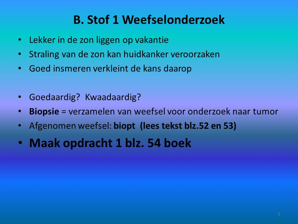 B. Stof 1 Weefselonderzoek