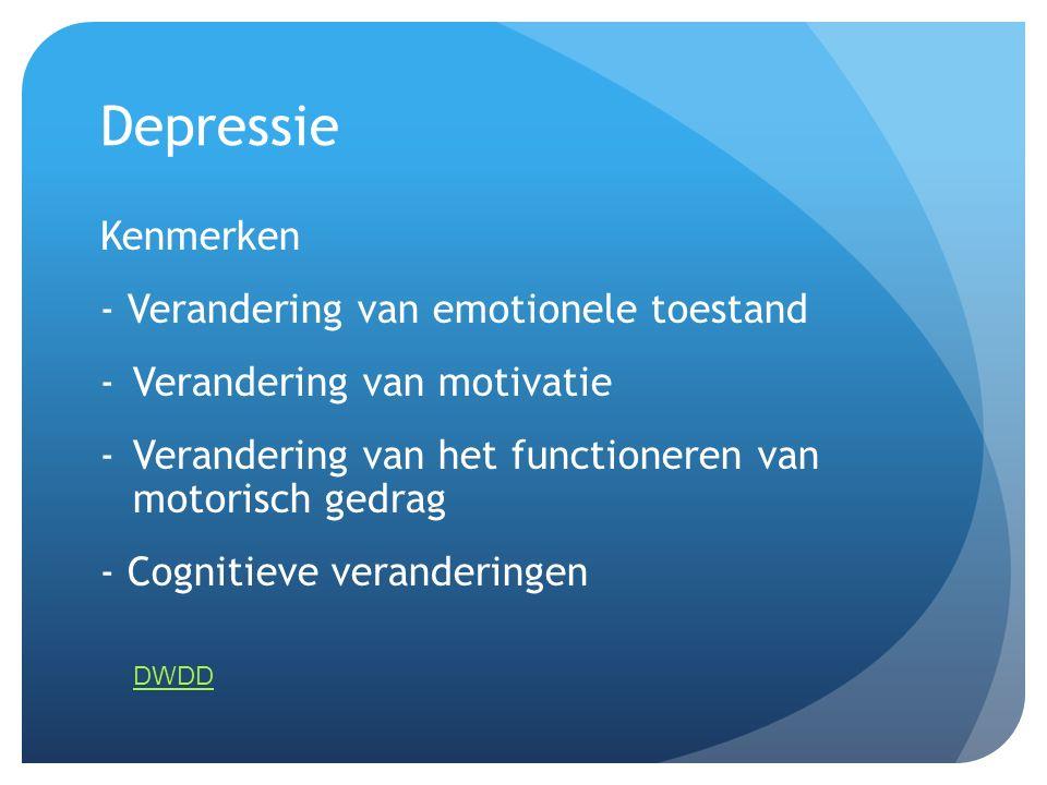 Depressie Kenmerken - Verandering van emotionele toestand