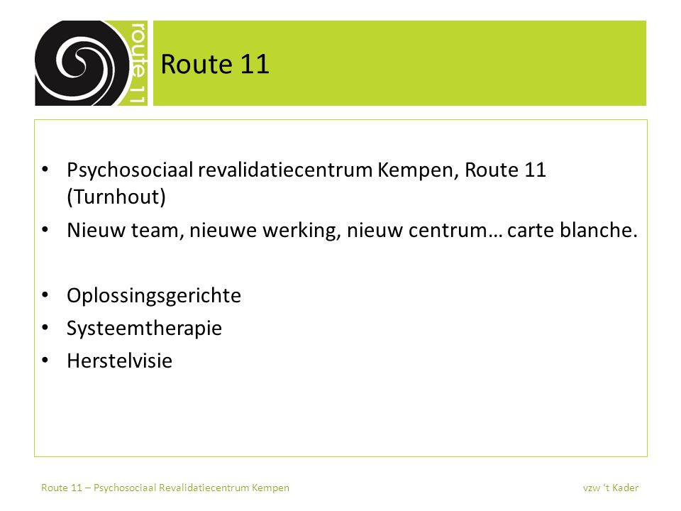 Route 11 Psychosociaal revalidatiecentrum Kempen, Route 11 (Turnhout)