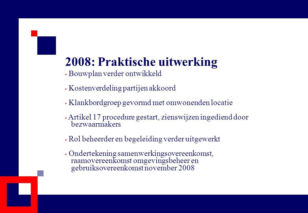2008: Praktische uitwerking