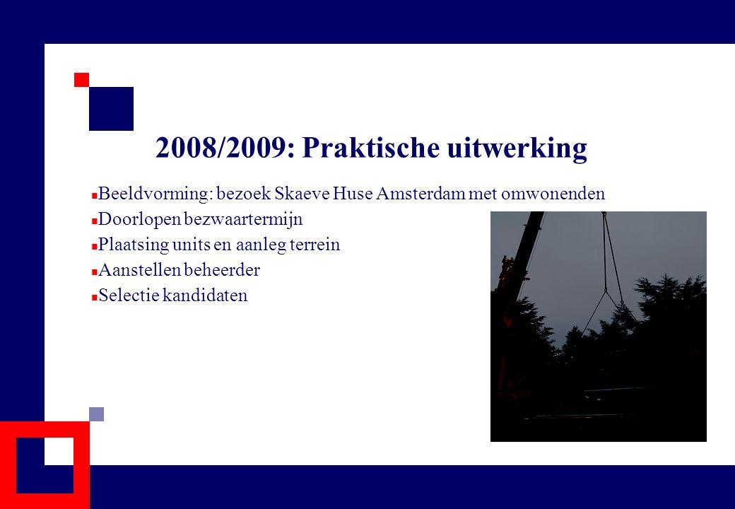 2008/2009: Praktische uitwerking