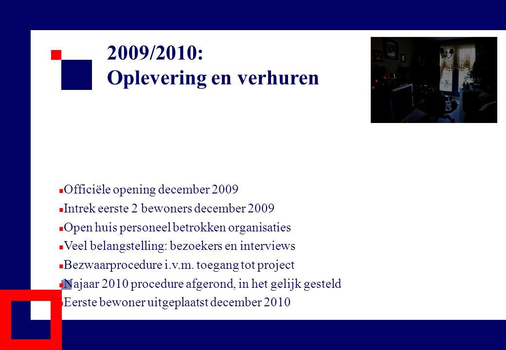 2009/2010: Oplevering en verhuren