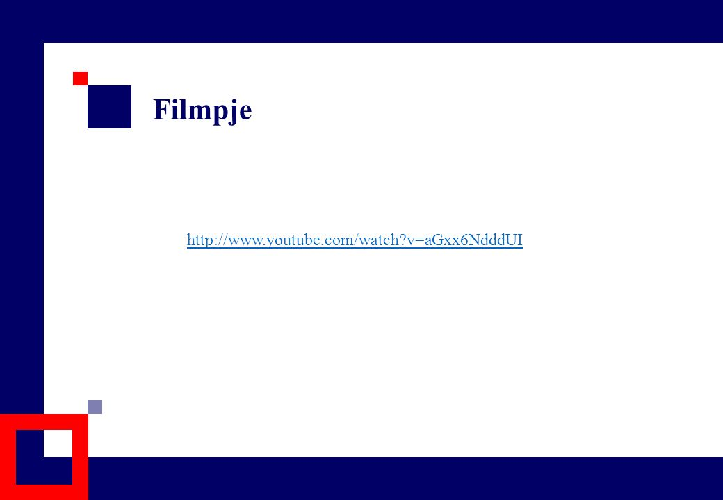 Filmpje http://www.youtube.com/watch v=aGxx6NdddUI 19