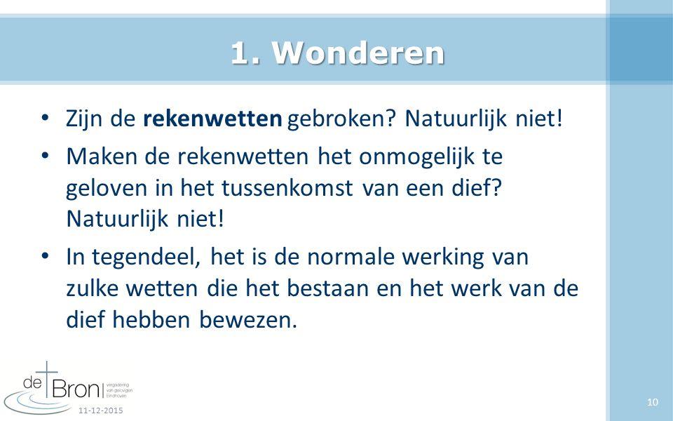 1. Wonderen Zijn de rekenwetten gebroken Natuurlijk niet!