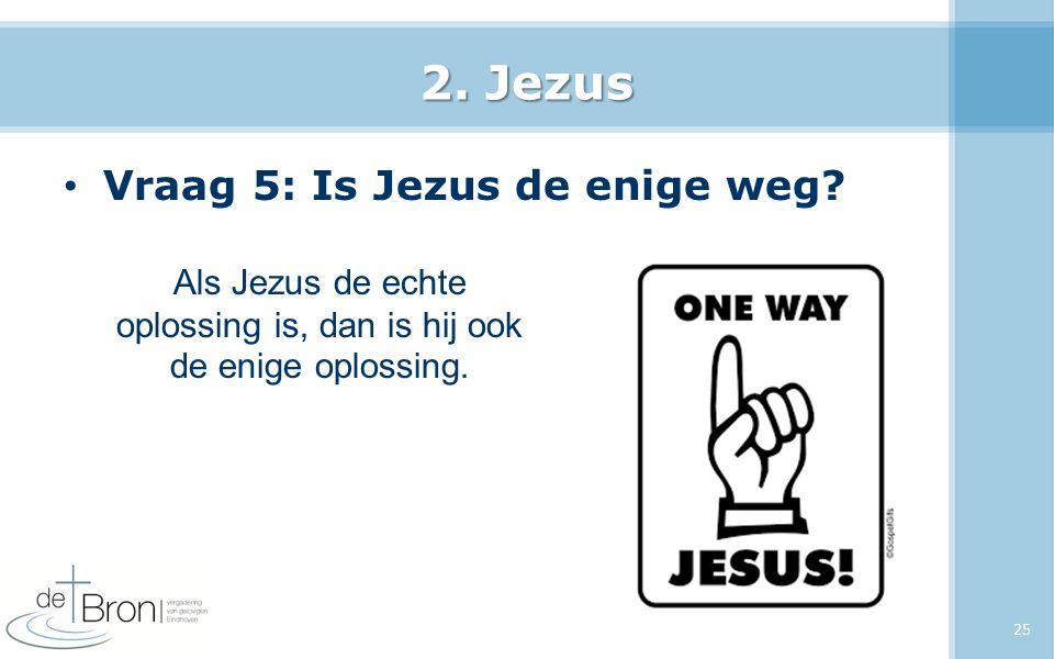 Als Jezus de echte oplossing is, dan is hij ook de enige oplossing.