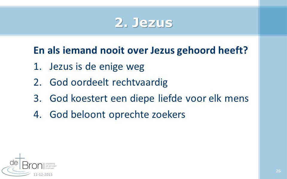 2. Jezus En als iemand nooit over Jezus gehoord heeft
