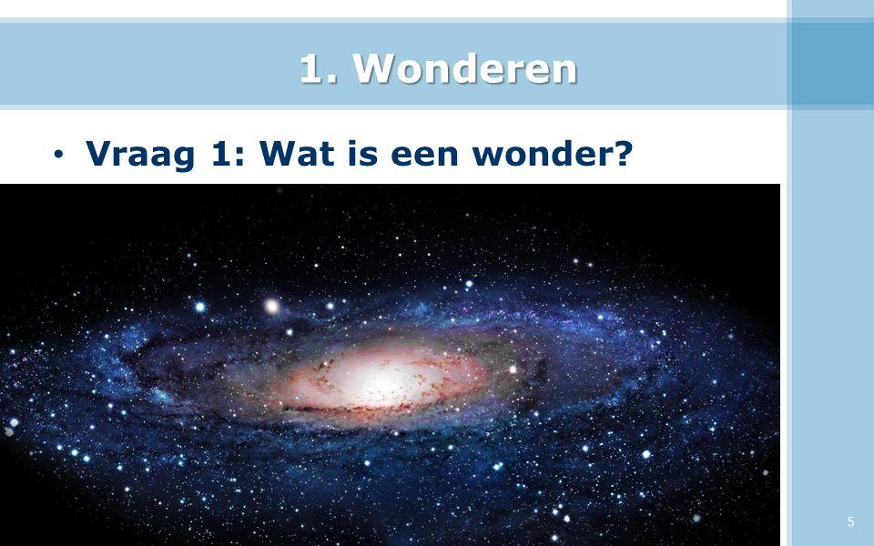 1. Wonderen Vraag 1: Wat is een wonder 25-4-2017