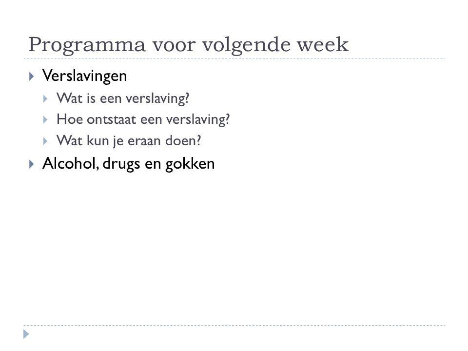 Programma voor volgende week