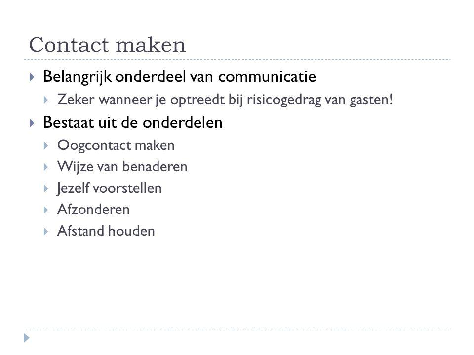 Contact maken Belangrijk onderdeel van communicatie