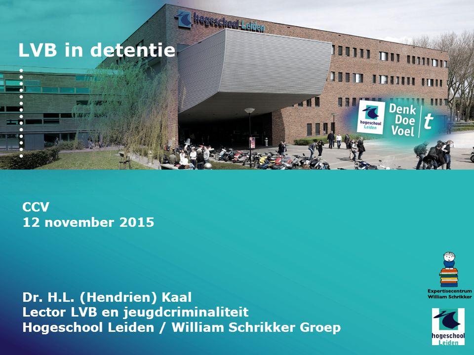 LVB in detentie CCV 12 november 2015 Dr. H.L. (Hendrien) Kaal