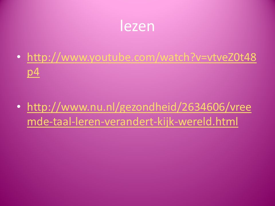 lezen http://www.youtube.com/watch v=vtveZ0t48p4