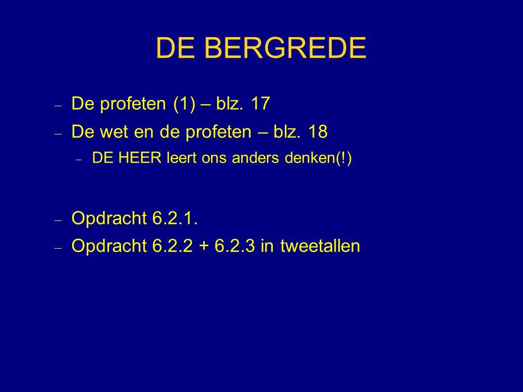 DE BERGREDE De profeten (1) – blz. 17 De wet en de profeten – blz. 18