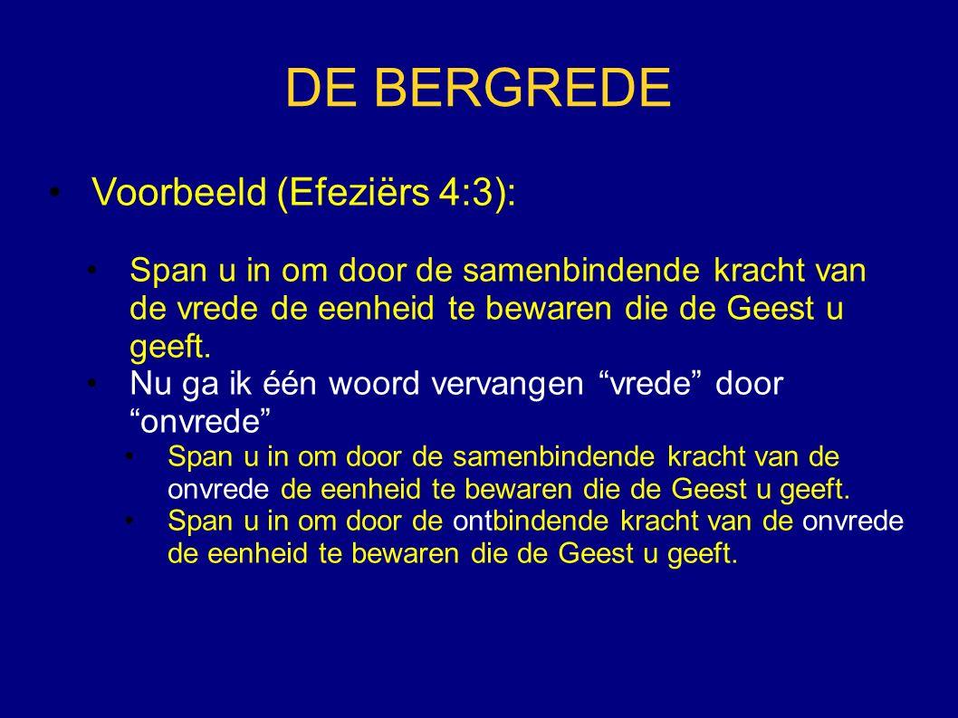 DE BERGREDE Voorbeeld (Efeziërs 4:3):