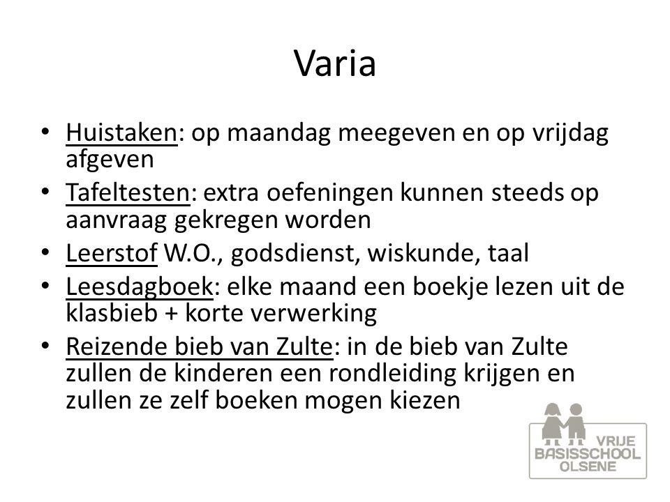 Varia Huistaken: op maandag meegeven en op vrijdag afgeven