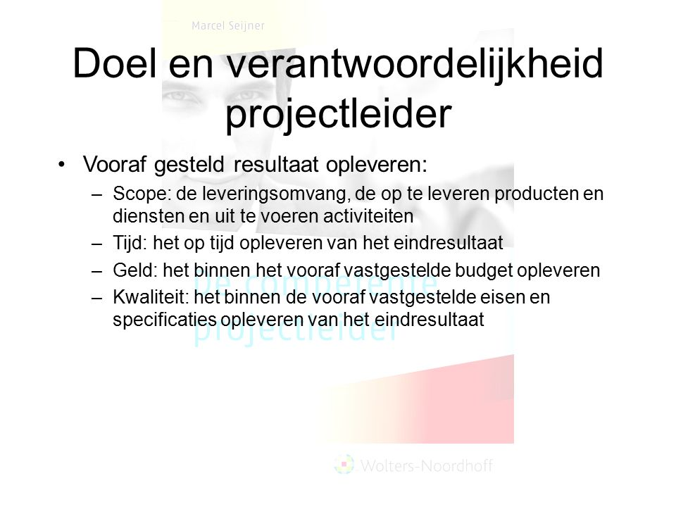 Doel en verantwoordelijkheid projectleider