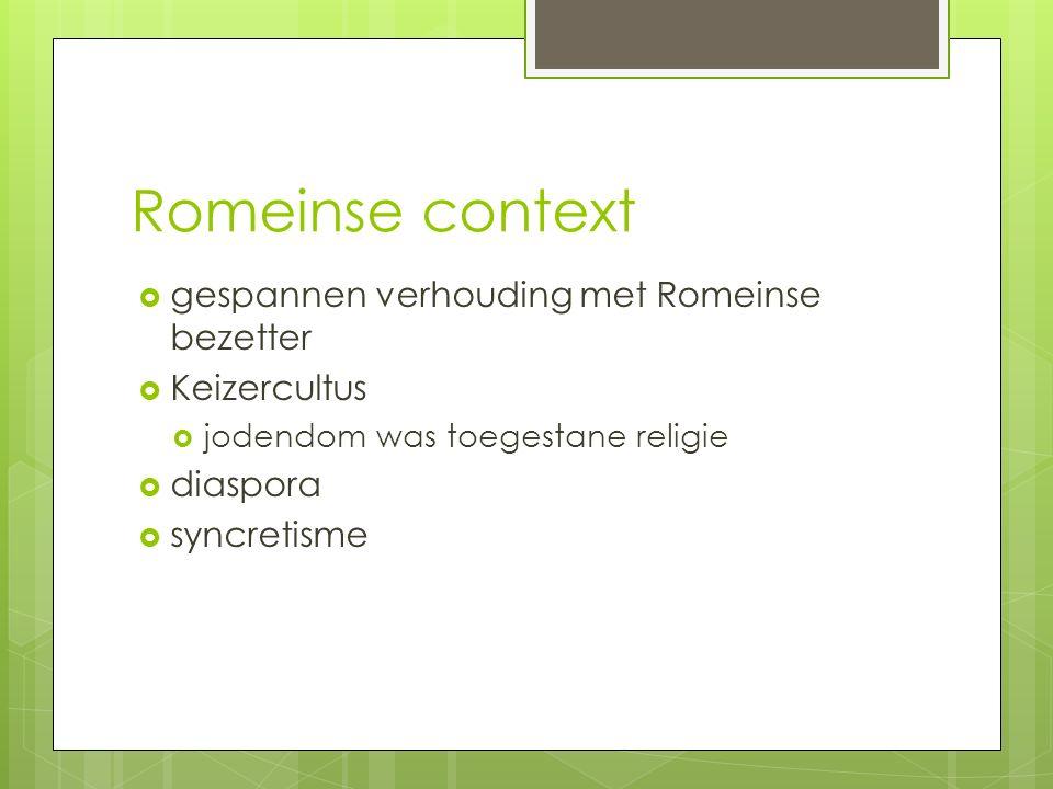 Romeinse context gespannen verhouding met Romeinse bezetter