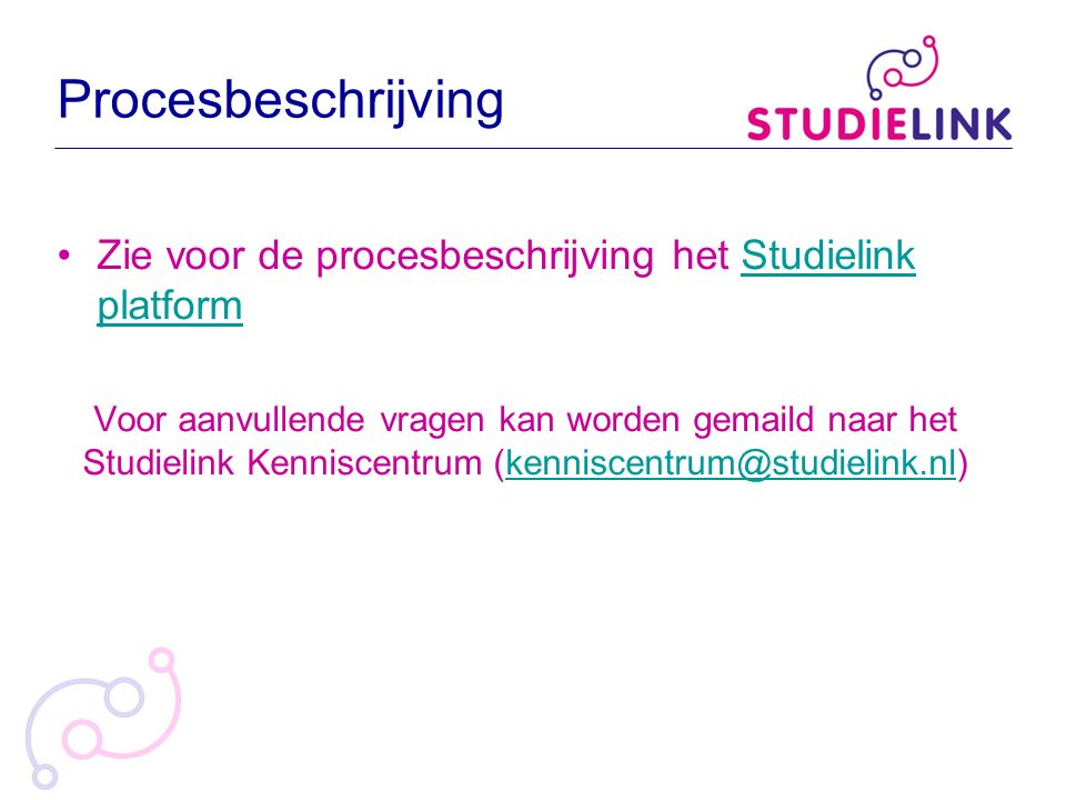Procesbeschrijving Zie voor de procesbeschrijving het Studielink platform.