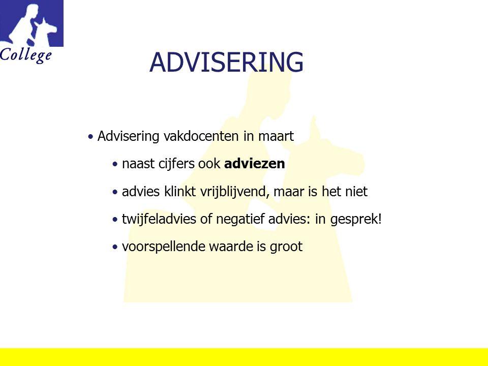 ADVISERING Advisering vakdocenten in maart naast cijfers ook adviezen