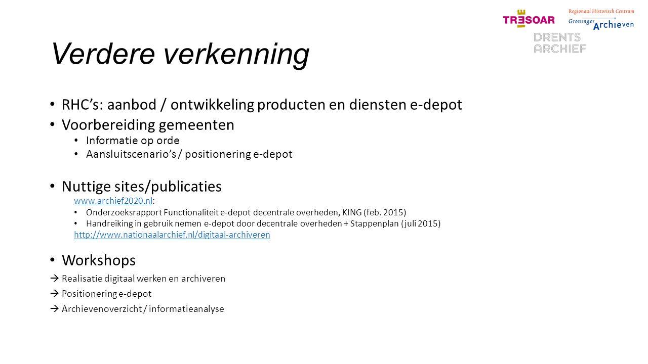 Verdere verkenning RHC's: aanbod / ontwikkeling producten en diensten e-depot. Voorbereiding gemeenten.