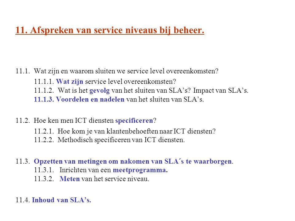 11. Afspreken van service niveaus bij beheer.