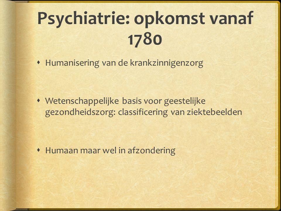 Psychiatrie: opkomst vanaf 1780
