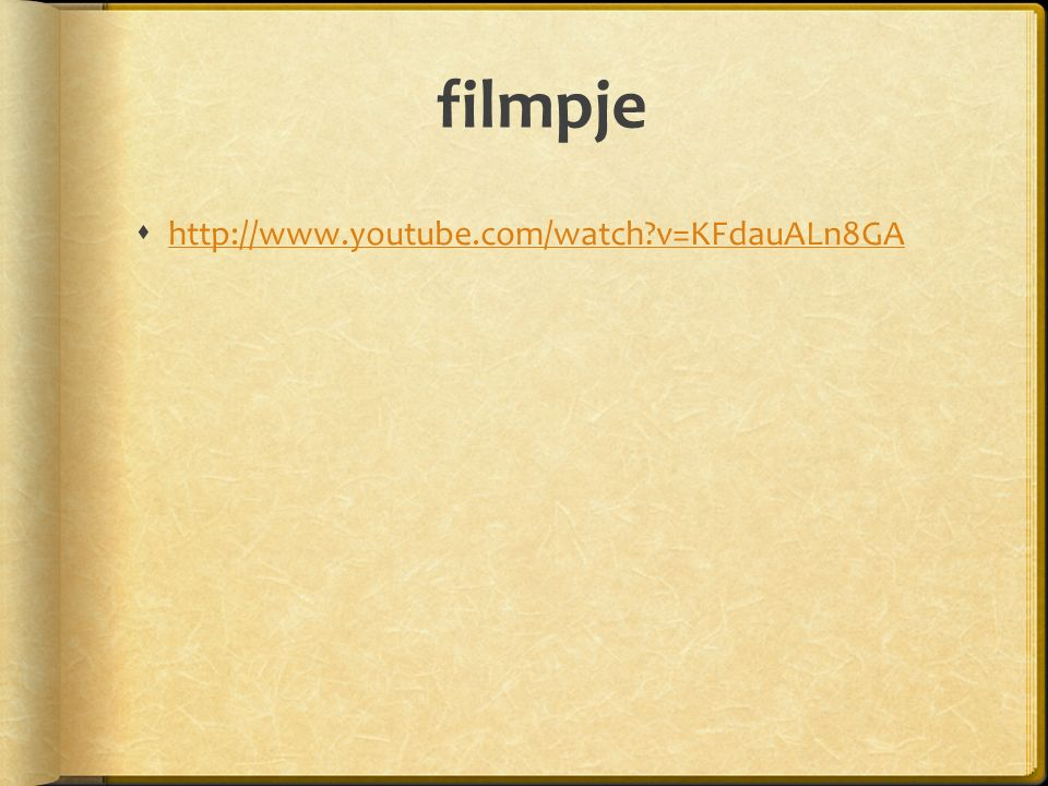 filmpje http://www.youtube.com/watch v=KFdauALn8GA