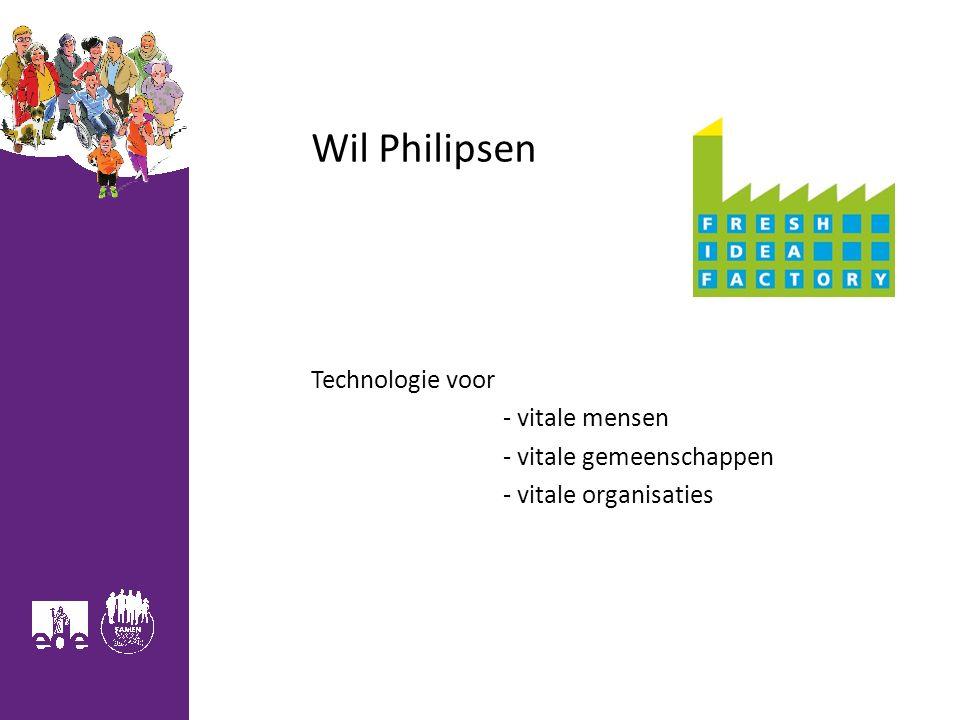 Wil Philipsen Technologie voor - vitale mensen - vitale gemeenschappen