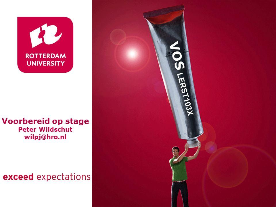 VOS LERST103X Voorbereid op stage Peter Wildschut wilpj@hro.nl