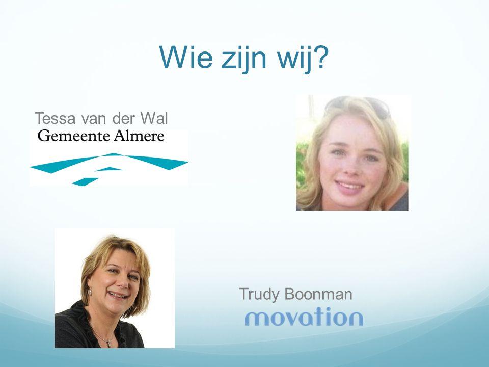 Wie zijn wij Tessa van der Wal Trudy Boonman