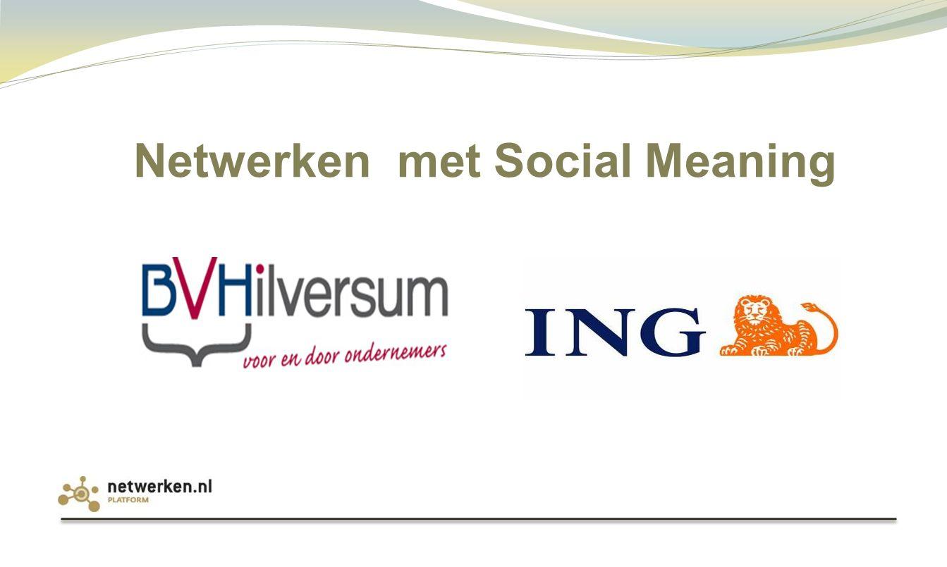 Netwerken met Social Meaning
