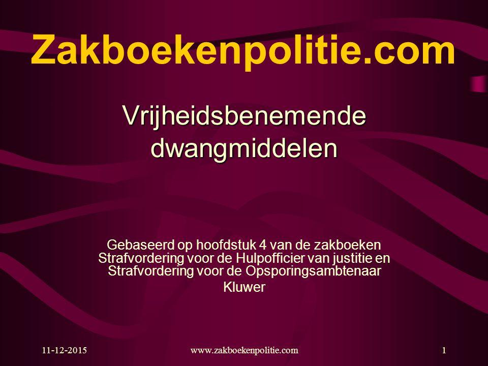 Zakboekenpolitie.com Vrijheidsbenemende dwangmiddelen