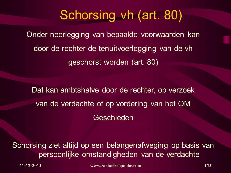 Schorsing vh (art. 80) Onder neerlegging van bepaalde voorwaarden kan