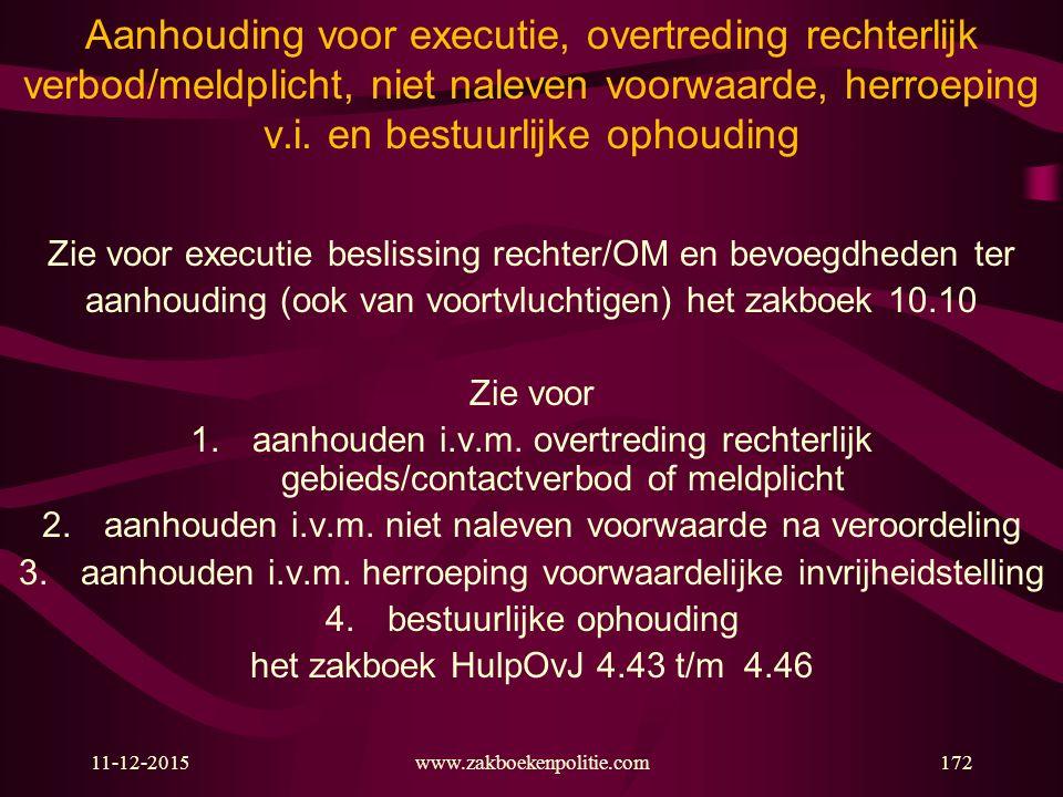 Aanhouding voor executie, overtreding rechterlijk verbod/meldplicht, niet naleven voorwaarde, herroeping v.i. en bestuurlijke ophouding