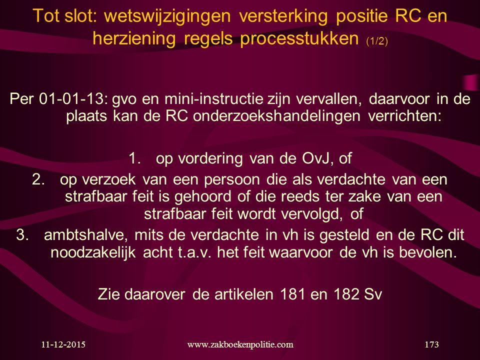 Tot slot: wetswijzigingen versterking positie RC en herziening regels processtukken (1/2)