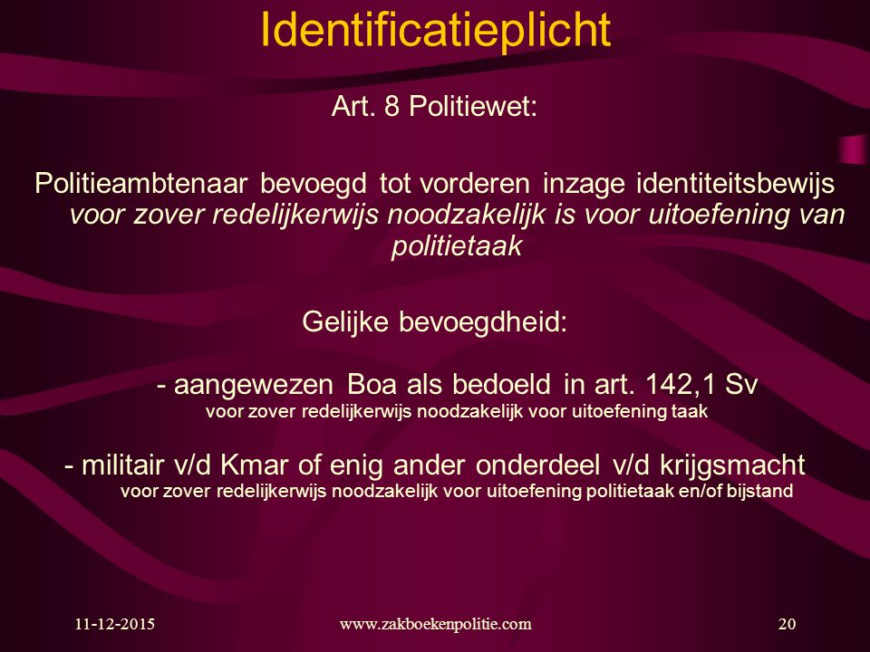 Identificatieplicht Art. 8 Politiewet: