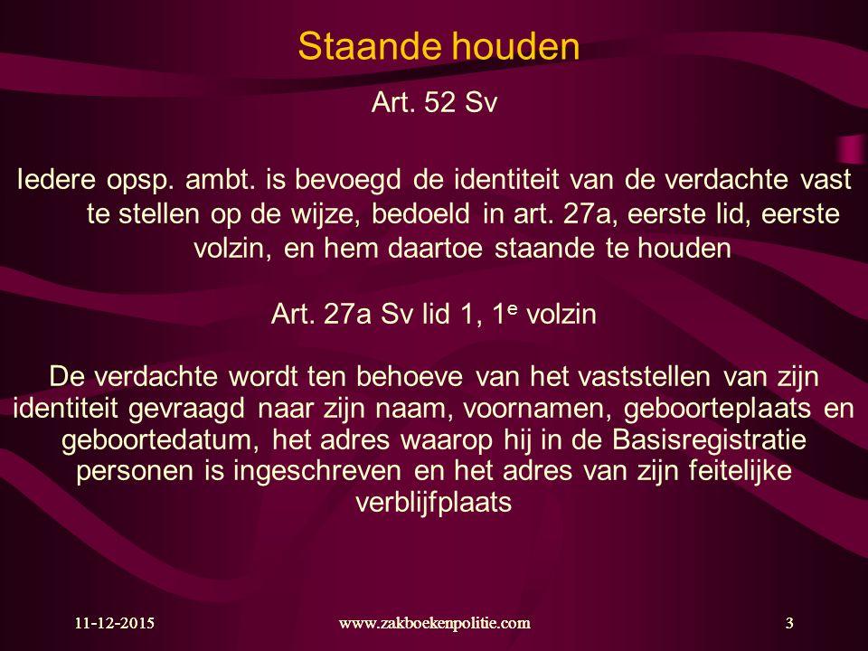 Staande houden Art. 52 Sv.