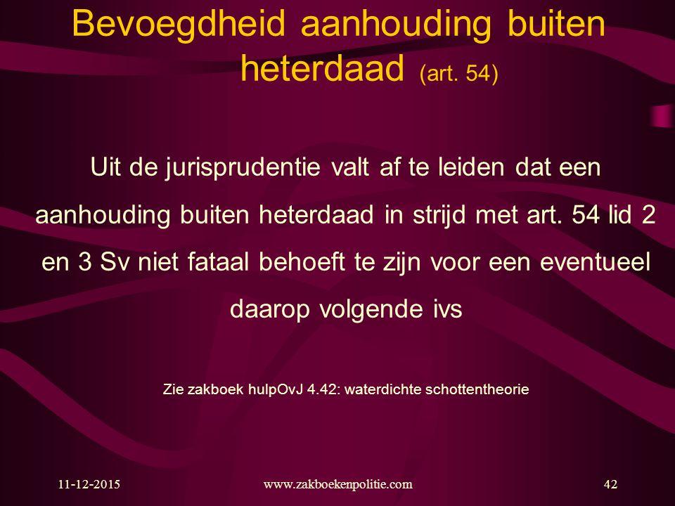 Bevoegdheid aanhouding buiten heterdaad (art. 54)