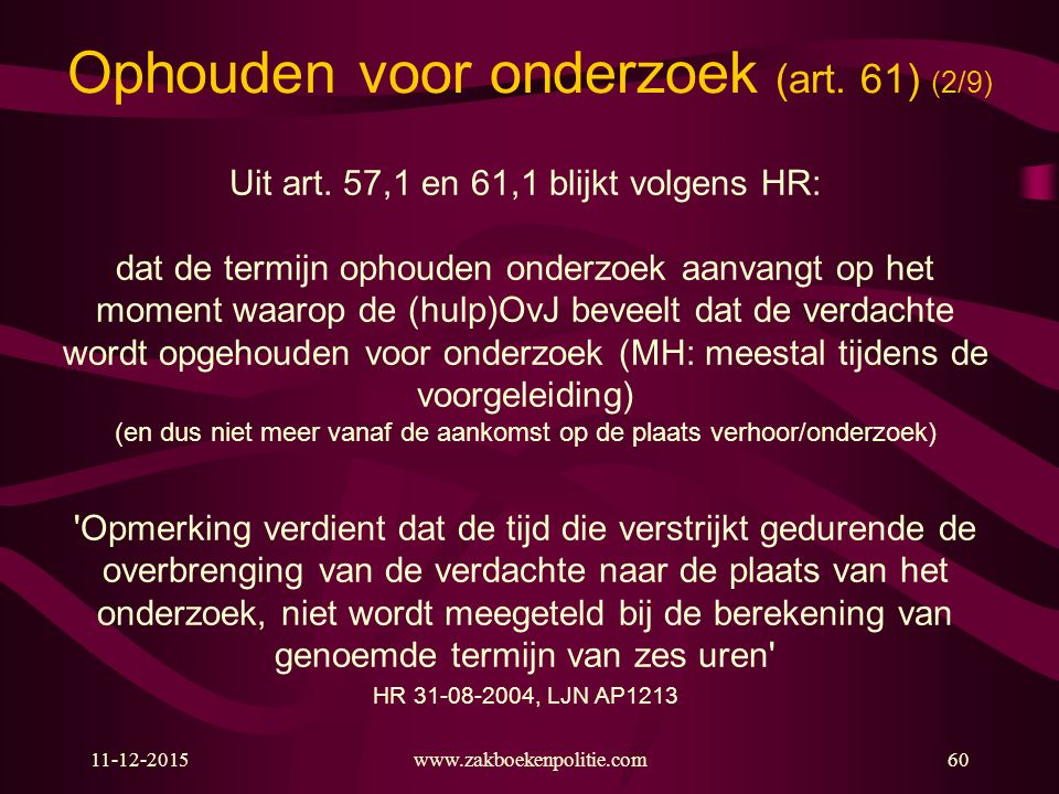 Ophouden voor onderzoek (art. 61) (2/9)