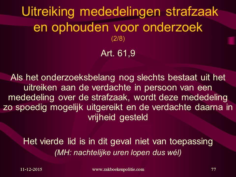 Uitreiking mededelingen strafzaak en ophouden voor onderzoek (2/8)