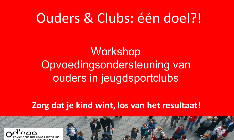 Ouders & Clubs: één doel !