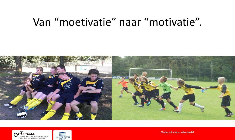 Van moetivatie naar motivatie .