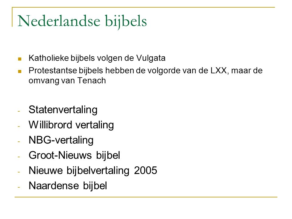Nederlandse bijbels Statenvertaling Willibrord vertaling NBG-vertaling