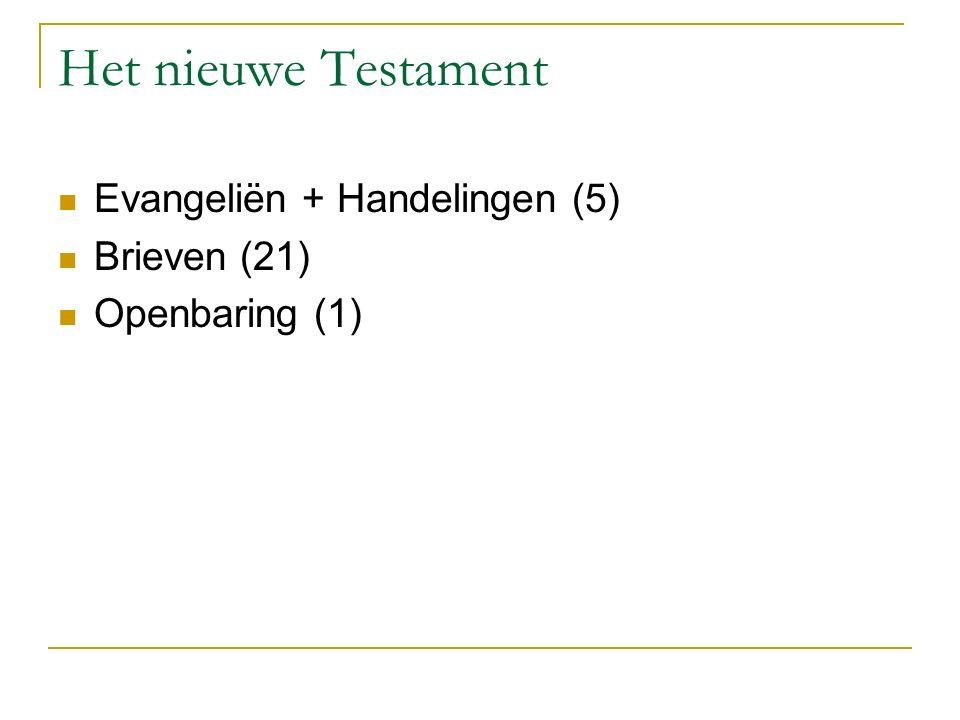 Het nieuwe Testament Evangeliën + Handelingen (5) Brieven (21)