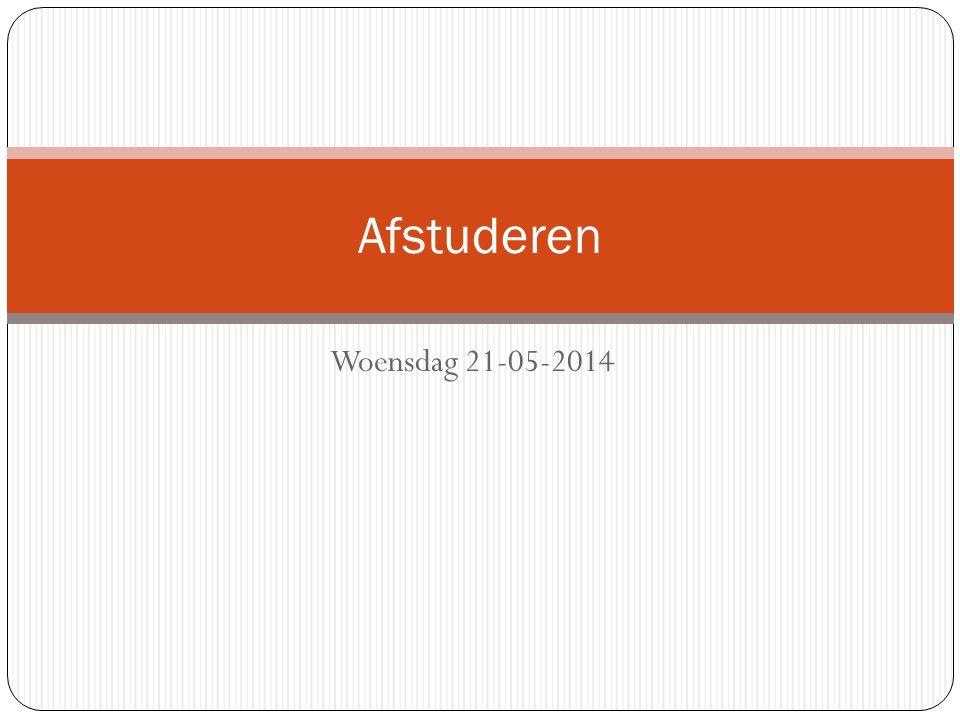 Afstuderen Woensdag 21-05-2014